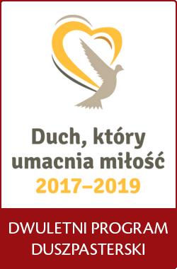 DUCH, KTÓRY UMACNIA MIŁOŚĆ - nowy, dwuletni program duszpasterski 2017-2019