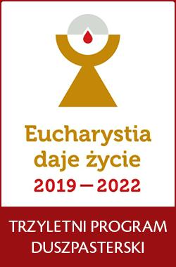 """Trzyletni program """"Eucharystia – Źródło, Szczyt i Misja Kościoła"""" będzie obowiązywał w latach 2019-2022"""