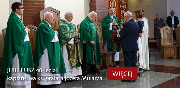 Jubileusz 40-lecia kapłaństwa ks. prałata Józefa Mularza