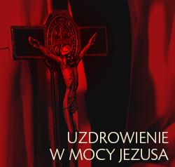 Uzdrowienie w mocy Jezusa