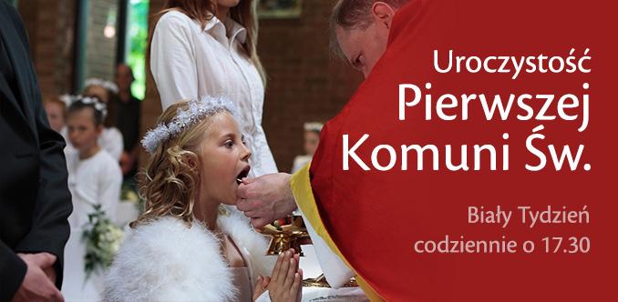 Uroczystość Pierwszej Komuni Świętej. Biały tydzień codziennie o 17:30