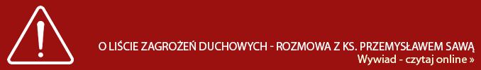 O liście zagrożeń duchowych - rozmowa z ks. Przemysławą Sawą